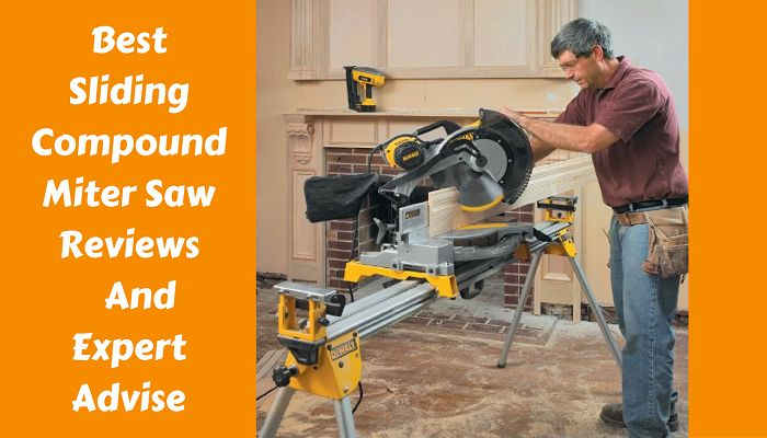 Best Sliding Compound Miter Saw Reviews 2017-Tips To Pick Right Saw For You