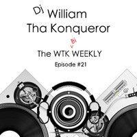The WTK Bi-Weekly #21 by Dj William Tha Konqueror on SoundCloud