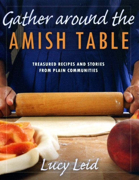 """""""Treasured Recipes and Stories from Plain Communities"""" Straight from Amish kitchens to yours, this cookbook offers favorite family recipes and charming stories from Amish and Mennonite cooks. Bake the"""