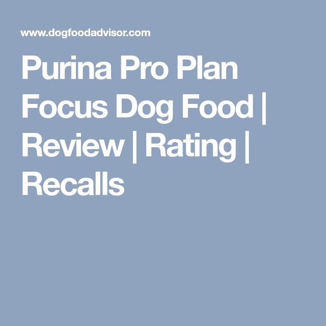 Purina Pro Plan Focus Dog Food | Review | Rating | Recalls