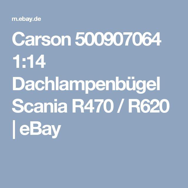Carson 500907064 1:14 Dachlampenbügel Scania R470 / R620 | eBay