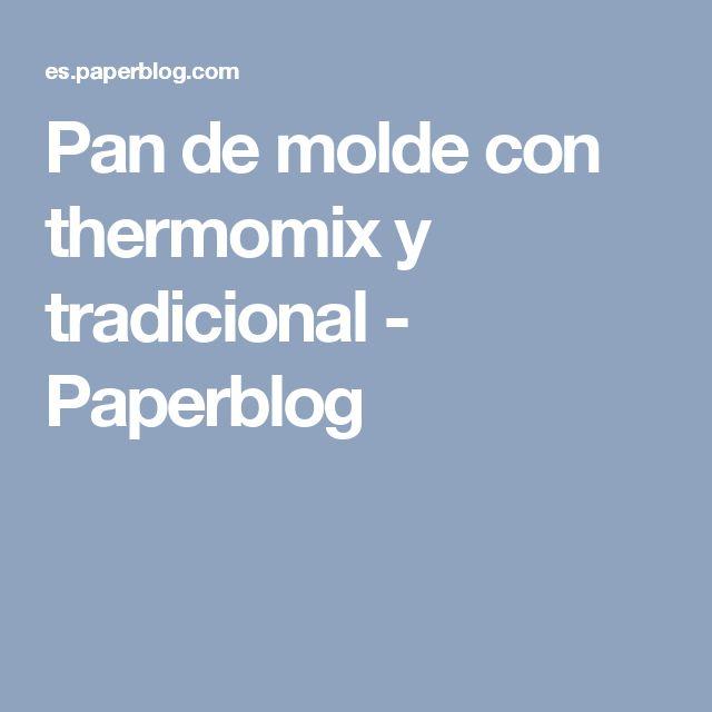 Pan de molde con thermomix y tradicional - Paperblog