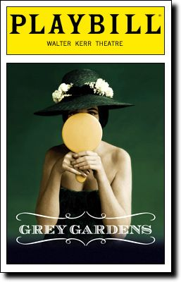 Grey Gardens - 2007 - An amazing show that used the phrases from the documentary but set them to music and made magic. Christine Ebersole is brilliant!
