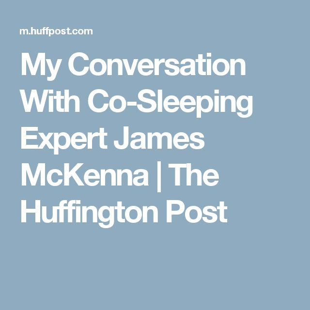 My Conversation With Co-Sleeping Expert James McKenna | The Huffington Post