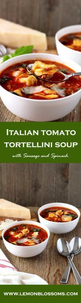This one-pot Italian Tomato Tortellini soup is easy to make, healthy and hearty. Italian sausage, spinach and cheese tortellini make this a great and quick meal for all to enjoy. #soup #tortellini #sausage #Italian #onepot