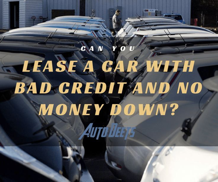 Lease A Car With No Money Down And Bad Credit