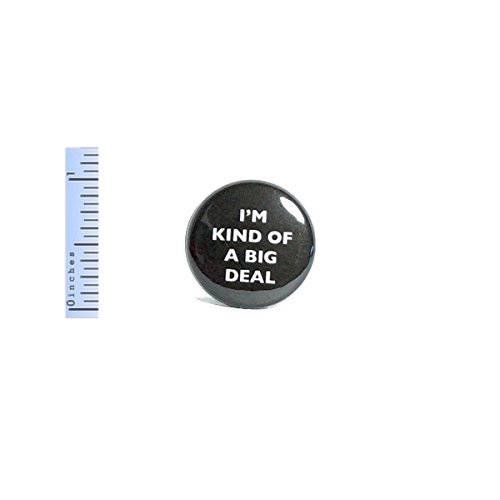 Funny Button Pin I'm Kind Of A Big Deal Funny Random