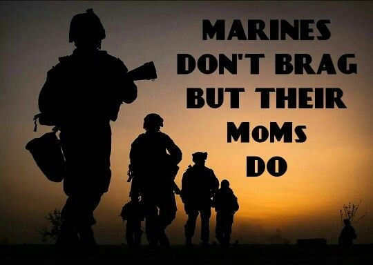 """MARINES Don't Brag But Their Moms Do"" _____________________________ Reposted by…"