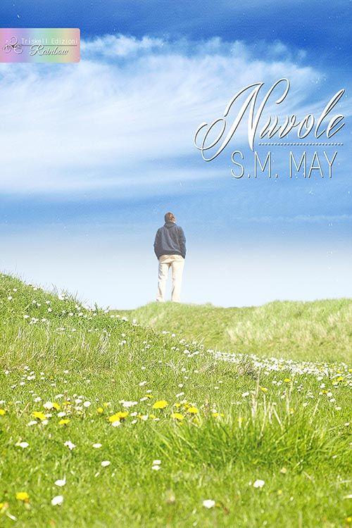Nuvole - S. M. May  http://www.triskelledizioni.it/prodotto/nuvole-s-m-may/