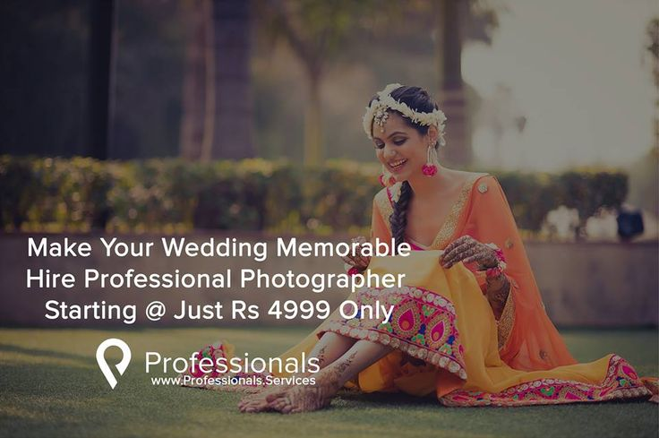 Make Your Wedding Memorable Hire Professional Photographer  Starting @ Just Rs 4999 Only http://www.professionals.services/ #ProfessionalPhotographer #Fashion #wedding #Maternity #Event #commercial #industrial #photographersNearYou #booknow #services #beprofessional #easytobook #easytopay #professionalsservices