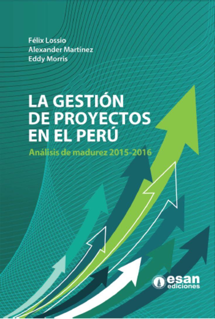 La gestión de proyectos en el Perú: análisis de madurez 2015-2016 (PRINT) REQUEST/SOLICITAR: http://biblioteca.cepal.org/record=b1253377~S0*spi