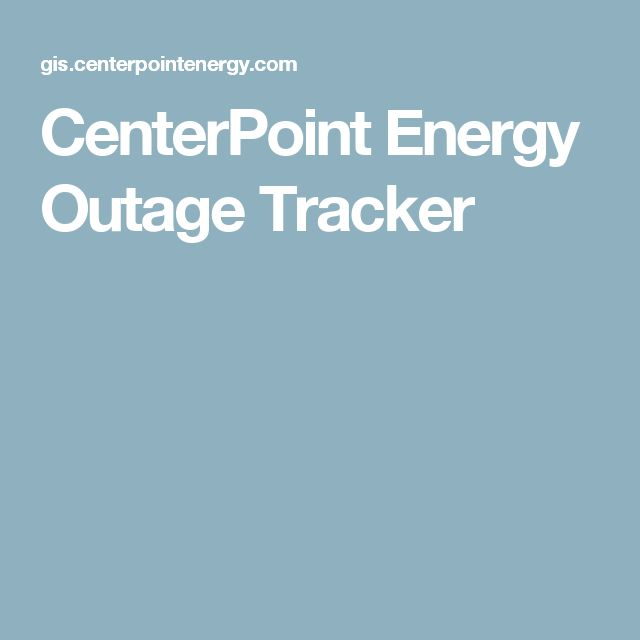 CenterPoint Energy Outage Tracker