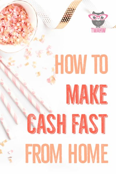 Great ideas to make cash fast without leaving the house