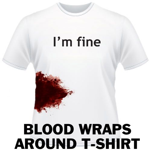 """""""I'm fine"""" bloody t-shirt.  I might have to make this for the zombie-themed conference I'm going to..."""
