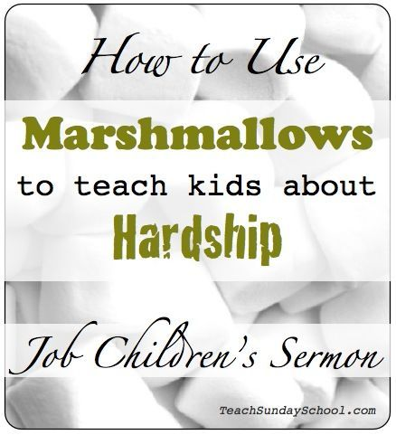 Trials of Job Sermon: Use Marshmallows to Teach Kids About Hardship. Great for Sunday School, Children's Church, or Homeschool settings.