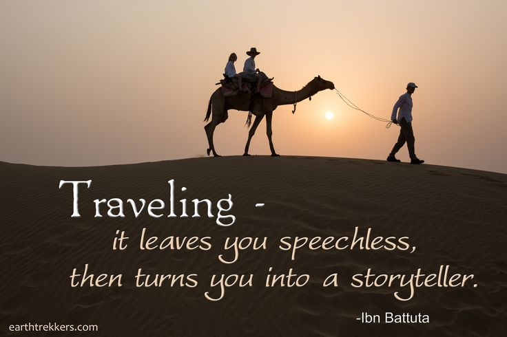Traveling, it leaves you speechless, then turns you into a storyteller. Travel quote by Ibn Battuta
