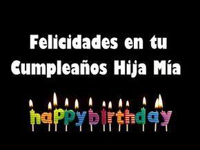 Felicidades En Tu Cumpleaños Hija Mía - Feliz Día Mi Niña - Vdeos Divertidos para Compartir