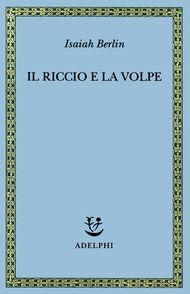"""Isaiah Berlin, """"Il riccio e la volpe"""" - Monismo del riccio o pluralismo della volpe? https://ilriccioelavolpe.wordpress.com/2011/10/15/monismo-del-riccio-o-pluralismo-della-volpe/"""
