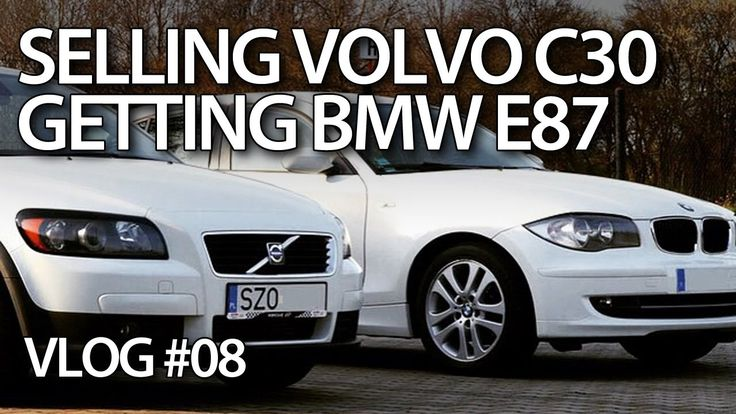 Selling #VolvoC30 buying #BmwE87 #cars