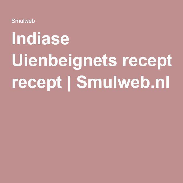 Indiase Uienbeignets recept | Smulweb.nl