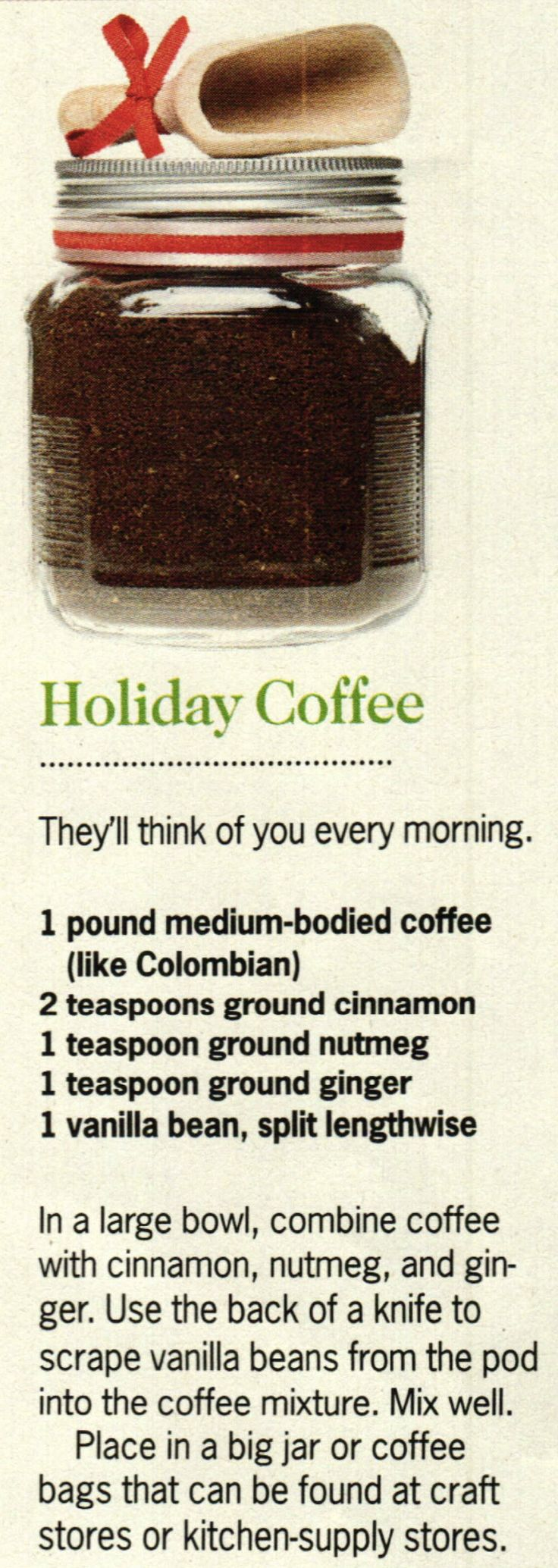 holiday coffee recipe - easy and thoughtful.  I love those!