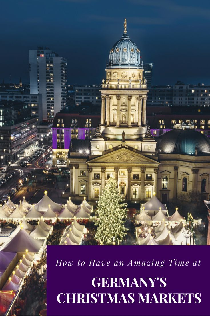 How to have an amazing time at Germany's Christmas Markets: What you need to know before you go