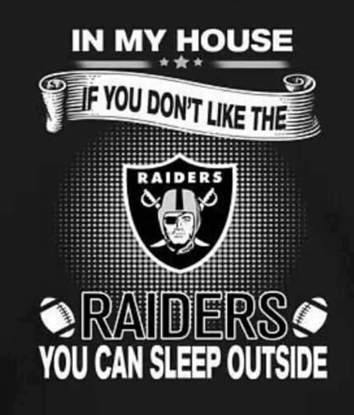 It In my house it's Raiders