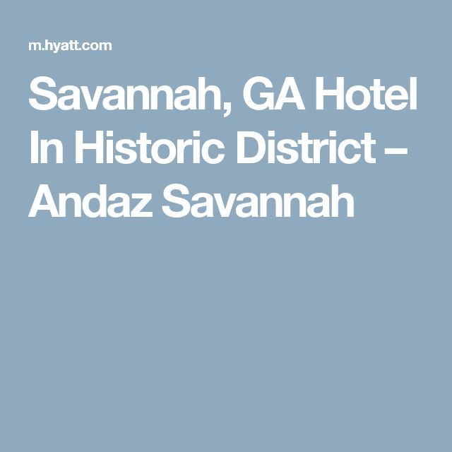 Savannah, GA Hotel In Historic District – Andaz Savannah