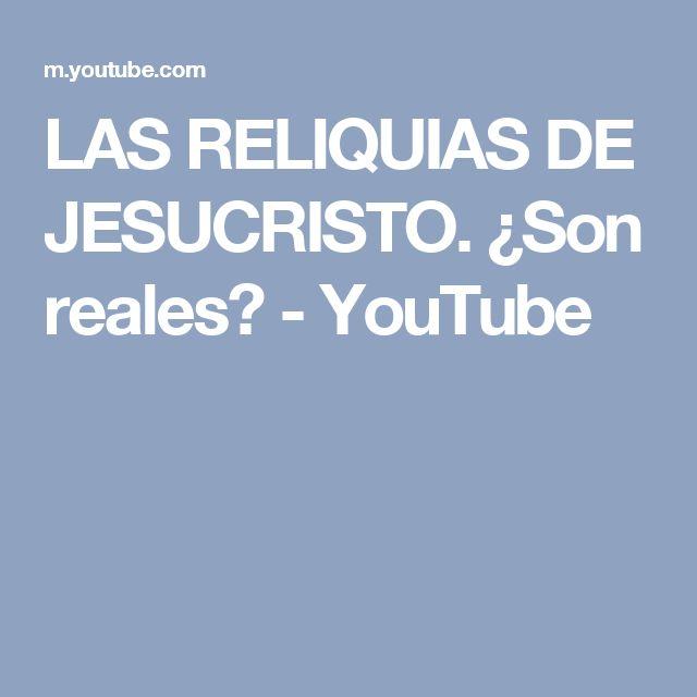 LAS RELIQUIAS DE JESUCRISTO. ¿Son reales? - YouTube