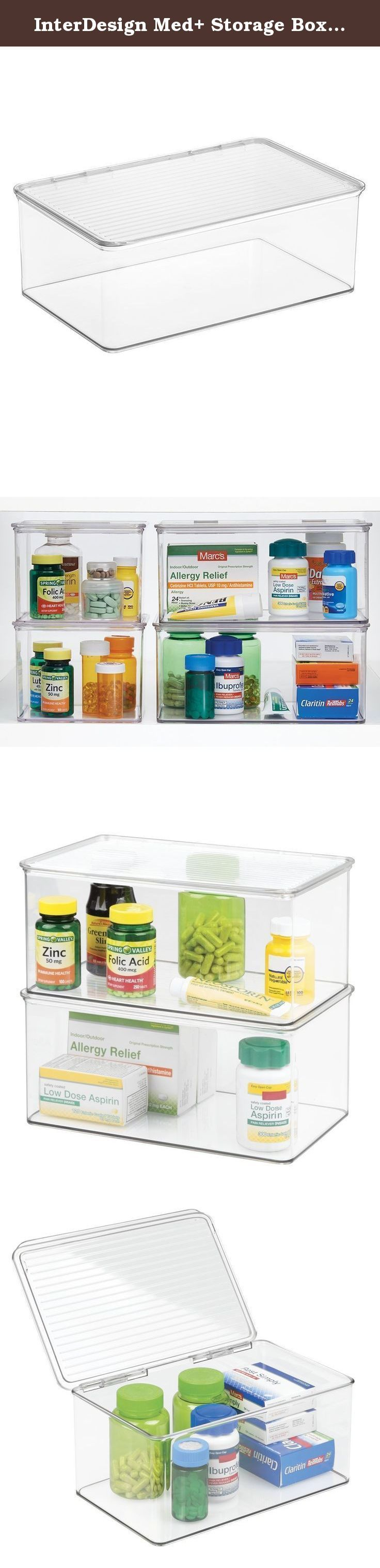 InterDesign Med+ Storage Box Organizer for Vitamins, Medicine, Medical, Dental Supplies - 4.75-Quart, Clear. The InterDesign Med+ Medicine and Vanity Storage Box is great for medicine storage, first-aid kits, makeup, vitamin storage and more! The hinged lid assures contents are safe and easily accessible. Boxes stack for organization.