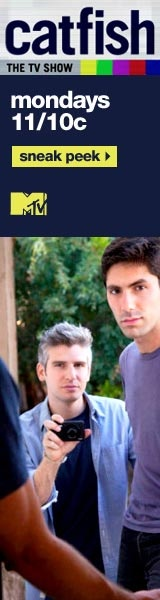 Catfish- love the show && if you haven't watched the movie, you should!