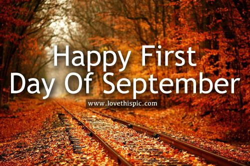 Happy First Day Of September september hello september september quotes welcome…