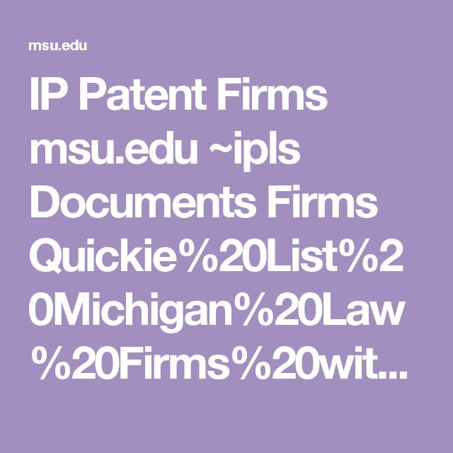 IP Patent Firms  msu.edu ~ipls Documents Firms Quickie%20List%20Michigan%20Law%20Firms%20with%20IP.pdf