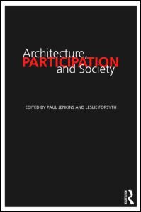 Architecture, Participation and Society Edited by Paul Jenkins, Leslie Forsyth
