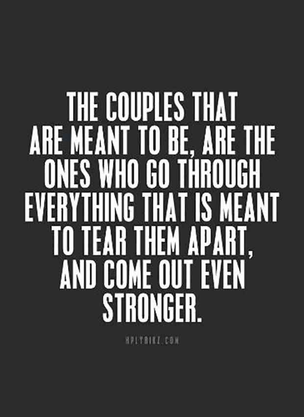 20 Love Quotes To Remind You To Stay Together Even When Times Get Really Really Tough Inspirational Quotes About Love Soulmate Love Quotes Love Quotes For Him