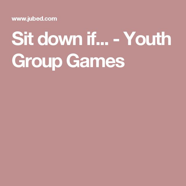 Sit down if... - Youth Group Games                                                                                                                                                                                 More