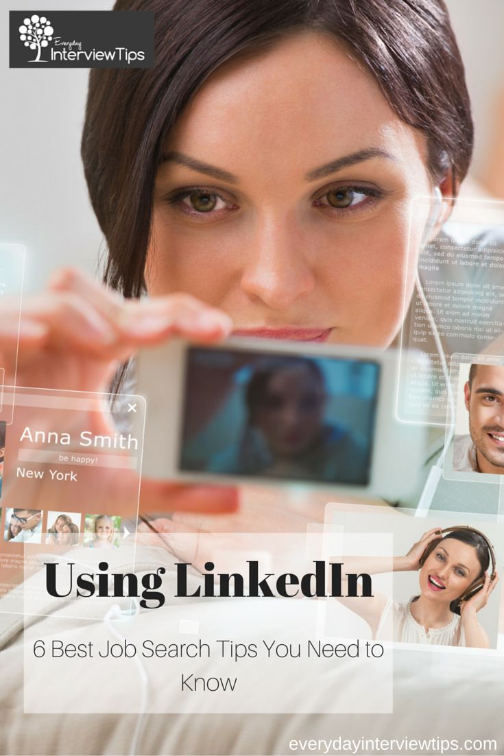 LinkedIn is a great job search tool. There are 6 key steps you need to follow to use it effectively. Find out what they are.  http://www.everydayinterviewtips.com/6-best-linkedin-job-search-tips/