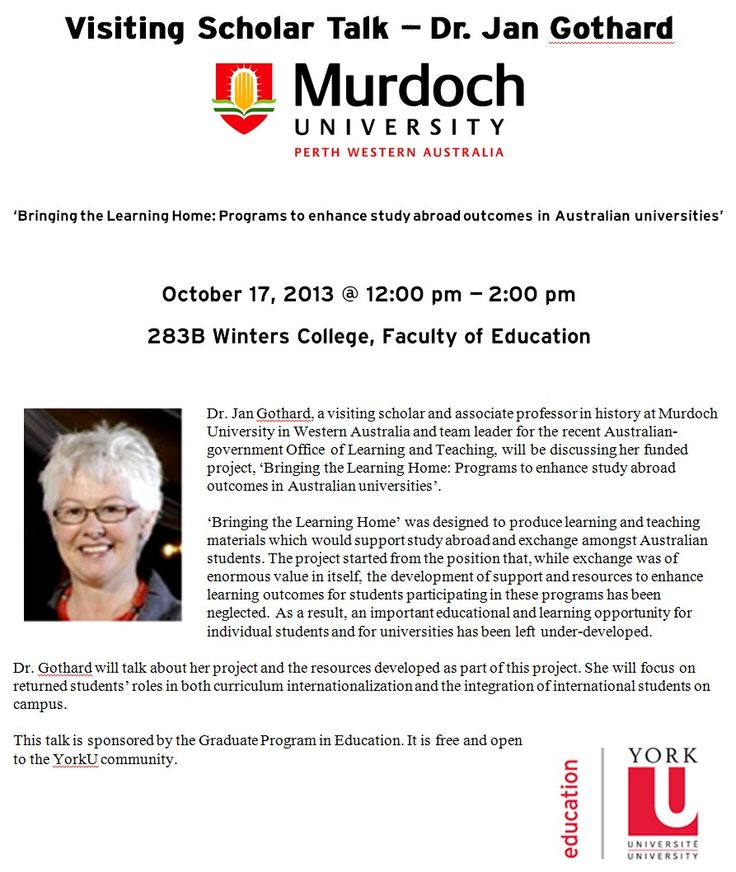 Visiting Scholar Talk – Dr. Jan Gothard, Murdoch University, Perth, Western Australia. 'Bringing the Learning Home: Programs to enhance study abroad outcomes in Australian universities'  October 17, 2013 @ 12:00  – 14:00, 283B Winters College, Faculty of Education