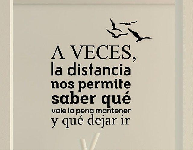 """#Vinilos #Textos #Originales """"A veces, la distancia nos permite saber qué vale la pena mantener y qué dejar ir"""""""