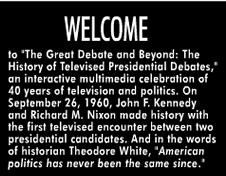 The Great Debate & Beyond : The History of Televised Presidential Debates