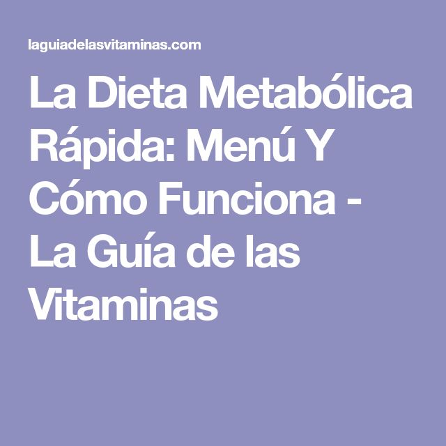 La Dieta Metabólica Rápida: Menú Y Cómo Funciona - La Guía de las Vitaminas