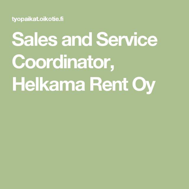 Sales and Service Coordinator, Helkama Rent Oy