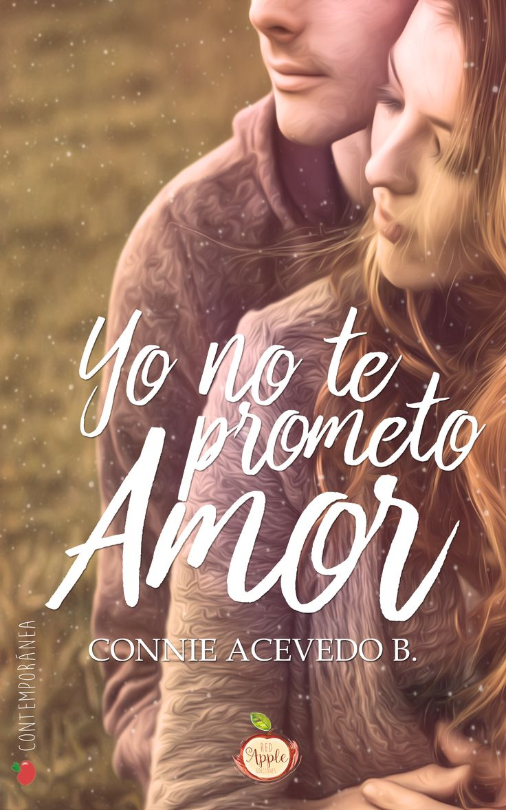 Yo no te prometo amor - Connie Acevedo B. - Red Apple Ediciones
