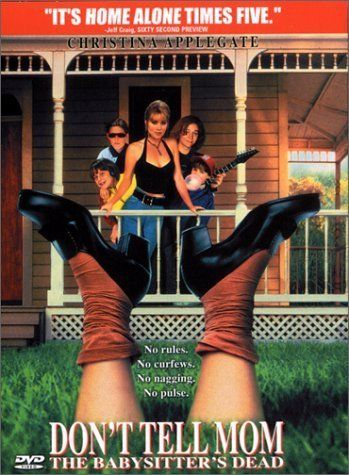 Don't Tell Mom The Babysitter's Dead...one of my favorites