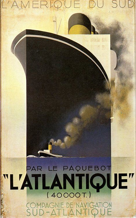 sashabaw:  A.M. Cassandre, poster for the ocean liner L'Atlantique, 1931. The ship is constructed on a rectangle, echoing the poster's recta...