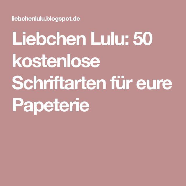 Liebchen Lulu: 50 kostenlose Schriftarten für eure Papeterie