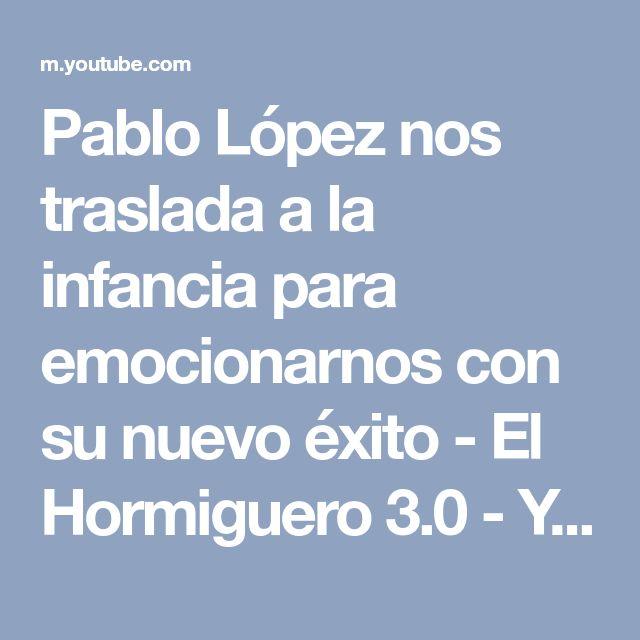 Pablo López nos traslada a la infancia para emocionarnos con su nuevo éxito - El Hormiguero 3.0 - YouTube