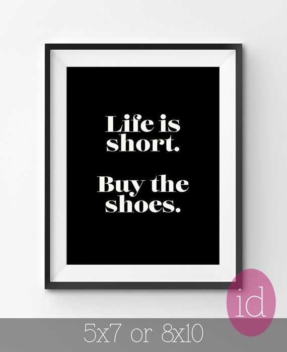"Funny Gift For Friend-Black And White Art Wall Decor ""Buy The Shoes"" Typography Print-Gift For Shoe Lover-Woman Gift Idea-Quotes About Life"