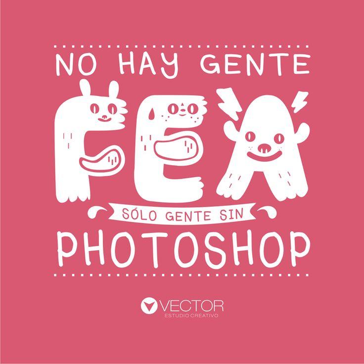No hay gente fea, solo gente sin photoshop frases de belleza, facebook, selfies .x.r.