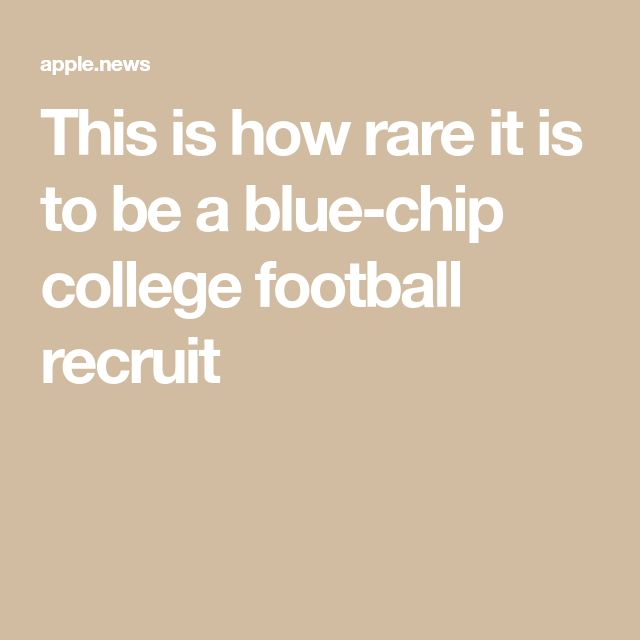 This is how rare it is to be a blue-chip college football recruit